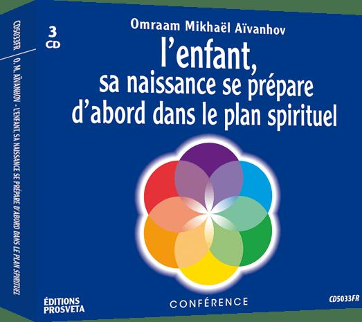 3 CD - L'enfant sa naissance se prépare d'abord dans le plan spirituel